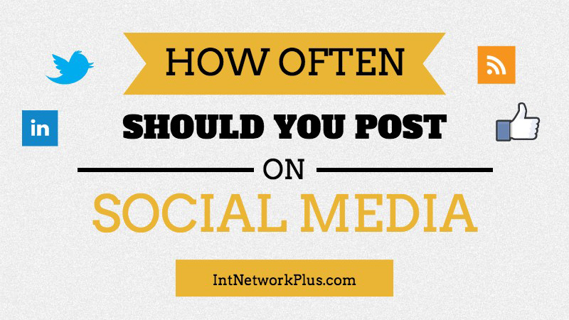 How often should you post on social media: Facebook, Twitter, LinkedIn, Blog and Pinterest