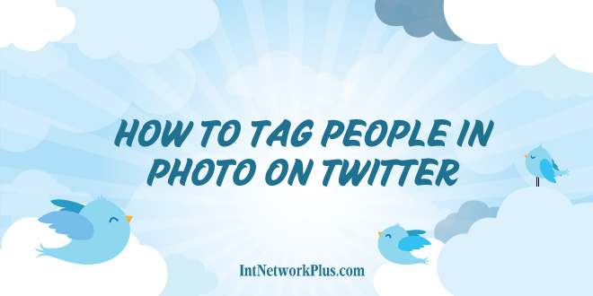 How to tag people in photo on twitter Infographic