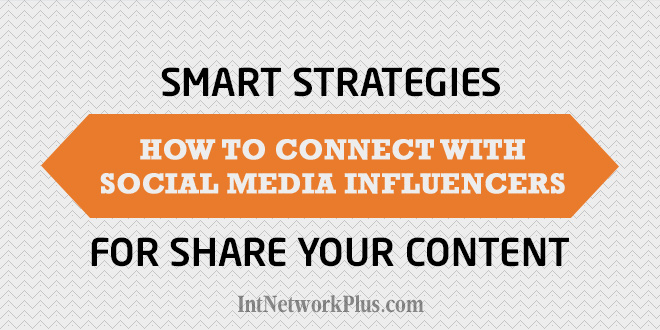 How to connect with social media influencers for share your content