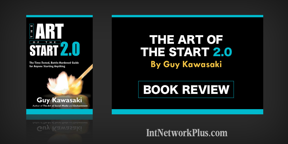 The art of the start 2.0 by Guy Kawasaki Book Review