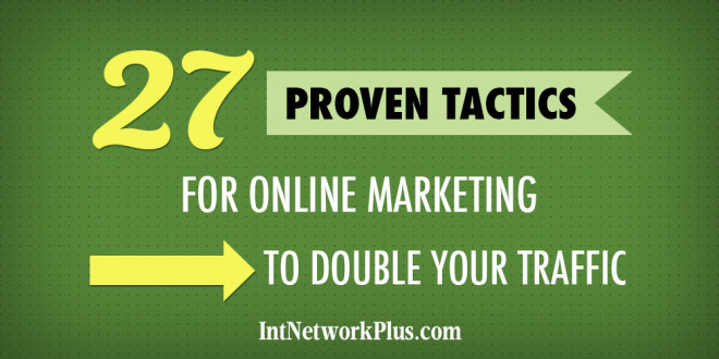 27 proven tactics for online marketing to double your traffic