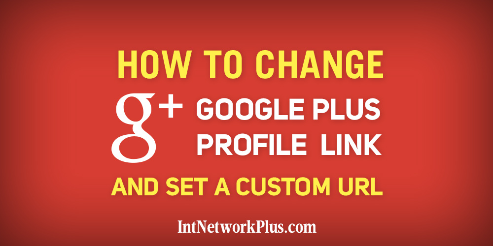 How to change google plus profile link and set a custom URL