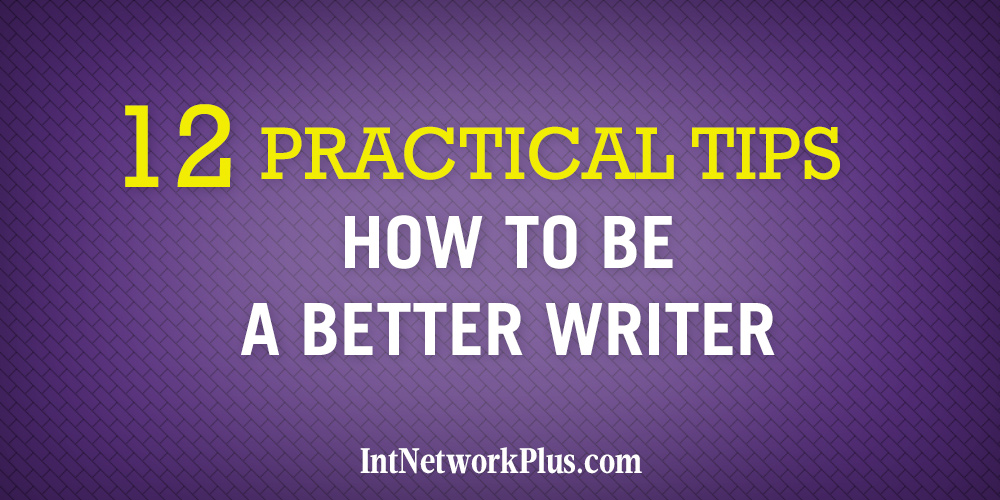 Tips how to be a better writer