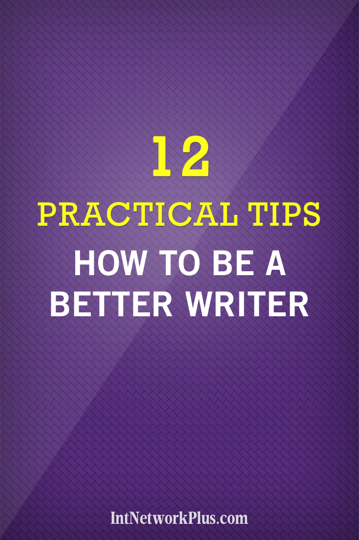 How to be a better writer. Blogging tips. #blogging #contentmarketing #bloggingtips #creativeentrepreneur #copywriting #writing