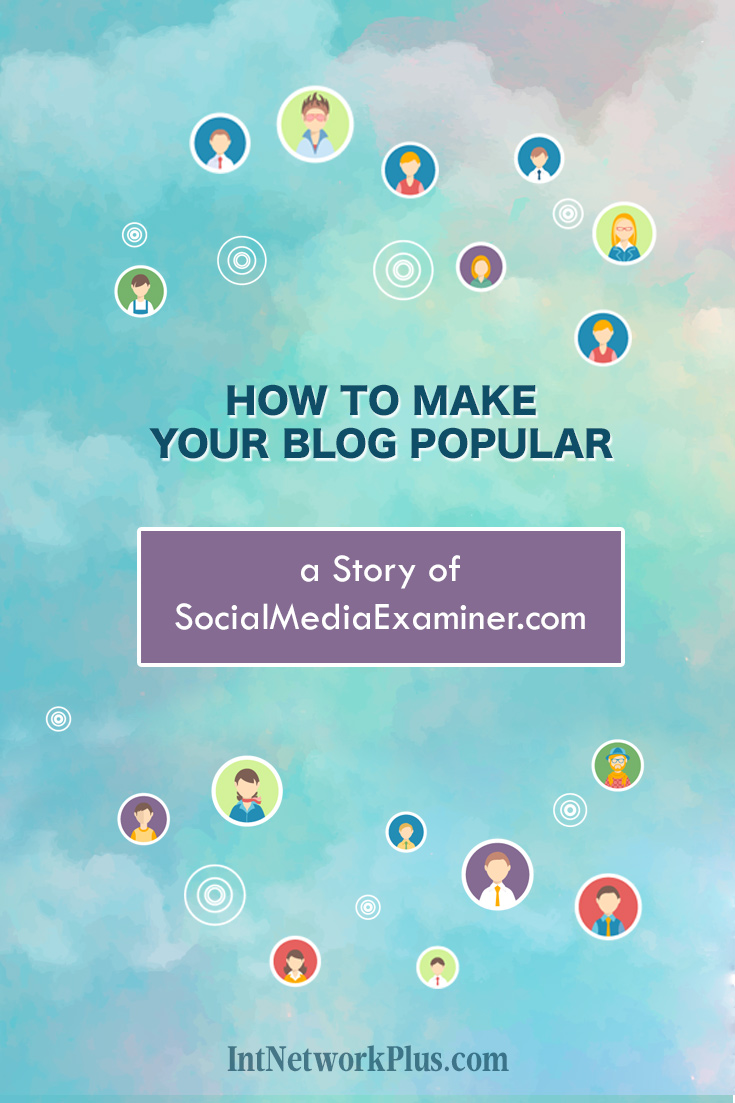 The practical tips on how to make your blog popular with the thousands of readers. They helped socialmediaexaminer.com become one of the top internet sites. #socialmedia #socialmediatips #socialmediamarketing #smm #socailmediastrategy #creativeentrepreneur #blogging