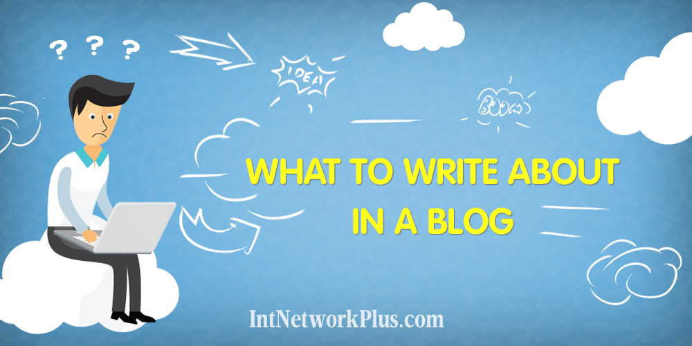 What to Write About In a Blog