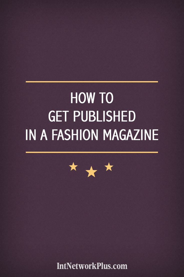 A complete guide for photographers how to get published in a fashion magazine. Getting into the publishing will gain your experience and develop your brand, via @MarinaBarayeva.  #brand #branding #personalbrand #business #smallbusiness #smallbiz #entrepreneur #entrepreneurship #businesstips #marketing #creativeentrepreneur #creativebusiness #fashion #photography #fashionmagazine