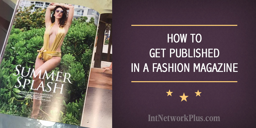 Guide for Protographers How to Get Published In a Fashion Magazine
