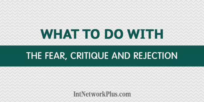 Has anyone ever criticized your work? It doesn't feel good, right? Here is what to do with the fear, rejection, and criticism on the way to your dream. #blogging #contentmarketing #bloggingtips #creativeentrepreneur