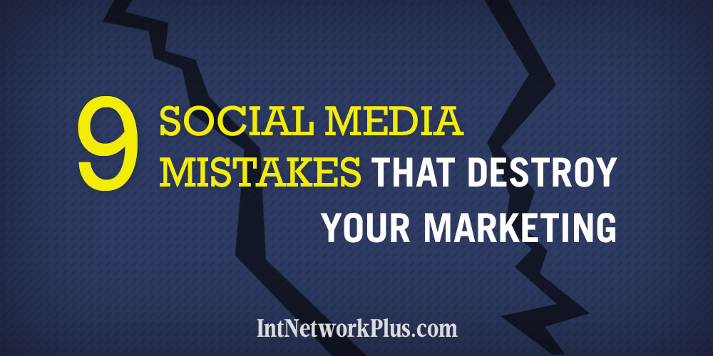 Social Media Mistakes That Destroy Your Marketing