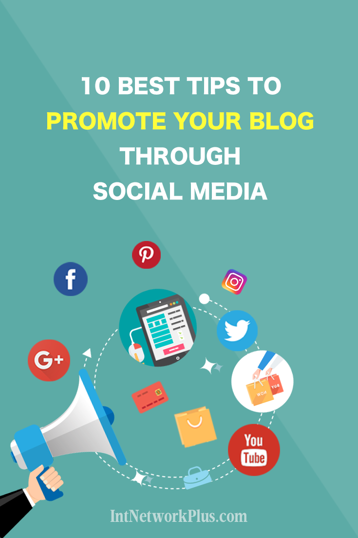 10 Best Tips to Promote Your Blog Through Social Media