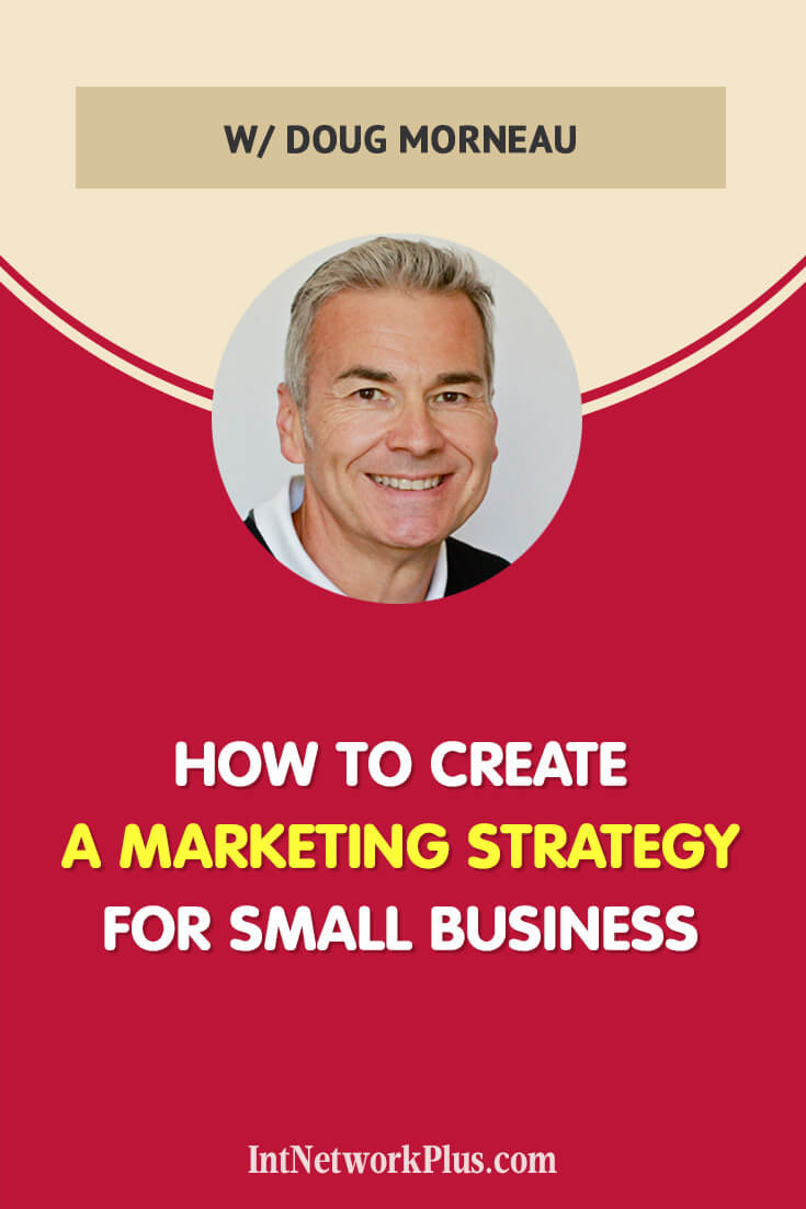 Do you have a marketing strategy or do a little bit of everything without big results? Learn how to create a marketing strategy for your small business with Doug Morneau via @MarinaBarayeva #personalbrand #business #smallbusiness #smallbiz #entrepreneur #entrepreneurship #businesstips #marketing#creativeentrepreneur #creativebusiness #mompreneur #womaninbiz #ladyboss