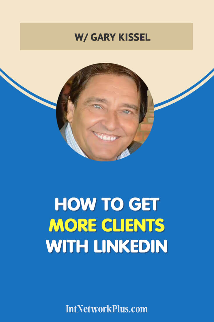 How to get more clients with LinkedIn if you are a creative entrepreneur. Interview with Gary Kissel via @MarinaBarayeva #linkedin #socialmedia #socialmediamatketing #socialmediatips #business #smallbusiness #entrepreneur #businesstips #marketing #creativeentrepreneur #creativebusiness #mompreneur