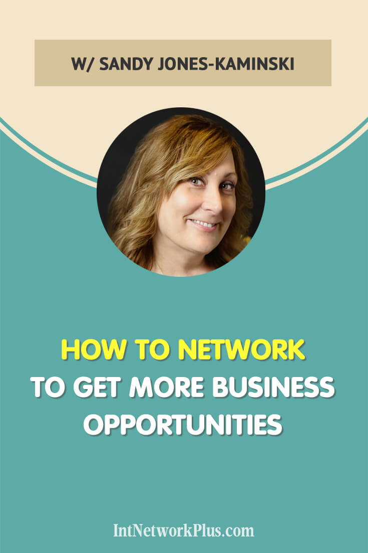 How to network to get more business opportunities for creative entrepreneurs and small business owners. An interview with Sandy Jones-Kaminski via @MarinaBarayeva #business #smallbusiness #smallbiz #entrepreneur #entrepreneurship #businesstips #marketing#creativeentrepreneur #creativebusiness #mompreneur #womaninbiz #ladyboss