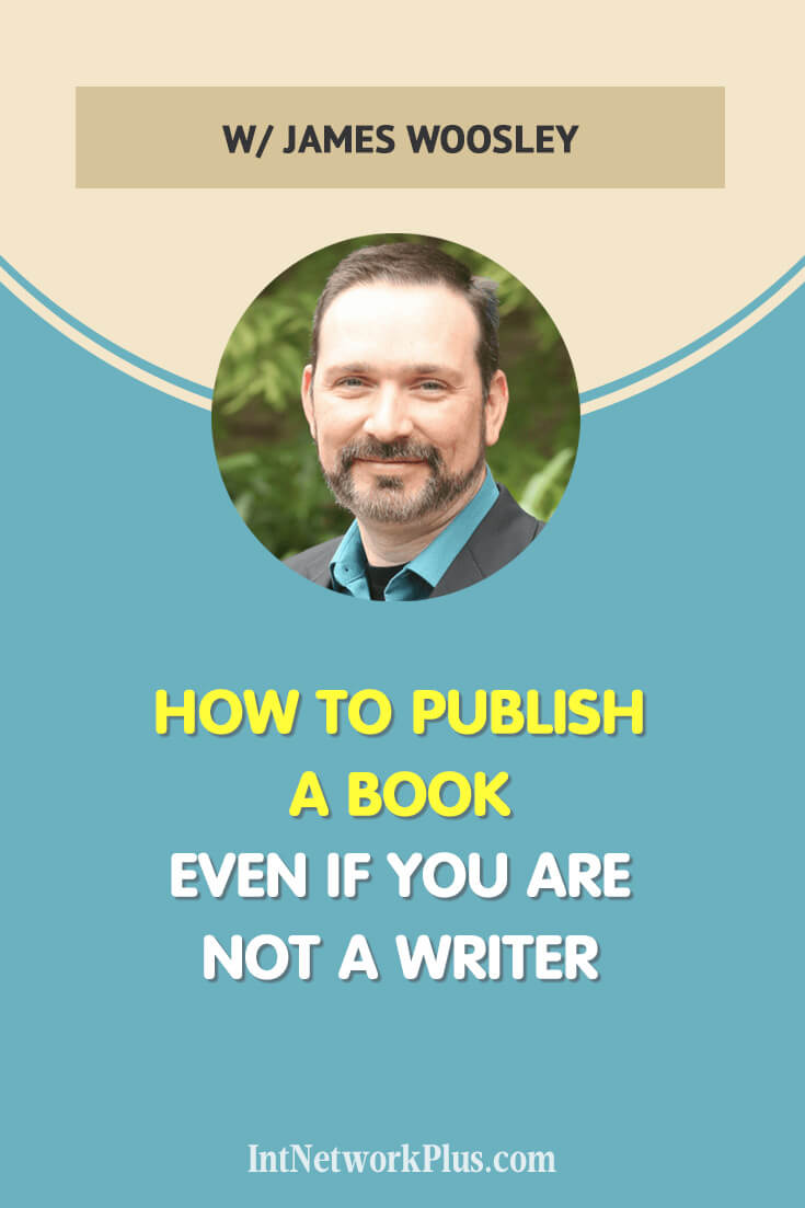 Have you dreamed of publishing your paper book? Learn how to publish a book even if you are not a writer with James Woosley via @MarinaBarayeva #writer #blogger #blogging #smallbusiness #entrepreneur #creativeentrepreneur #mompreneur #solopreneur