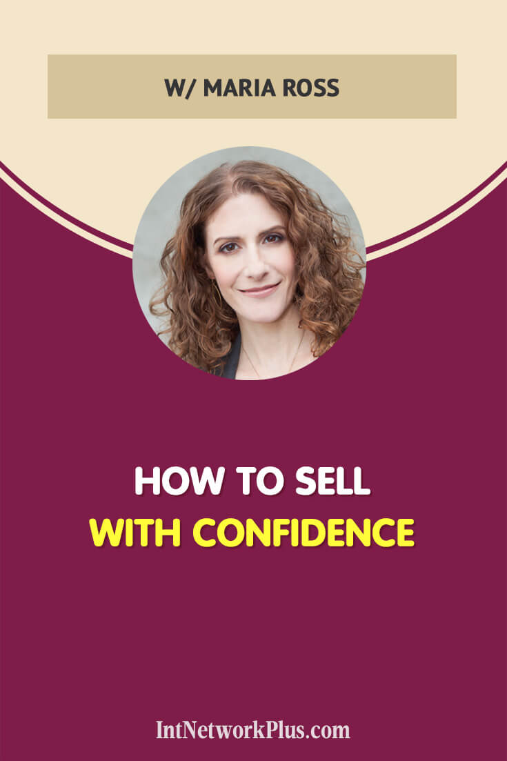 How to sell with confidence your service, product, creative work. Check these selling tips for entrepreneurs and small business owners from Maria Ross via @MarinaBarayeva #business #smallbusiness #smallbiz #entrepreneur #entrepreneurship #businesstips #marketing #creativeentrepreneur #creativebusiness #mompreneur #womaninbiz #ladyboss