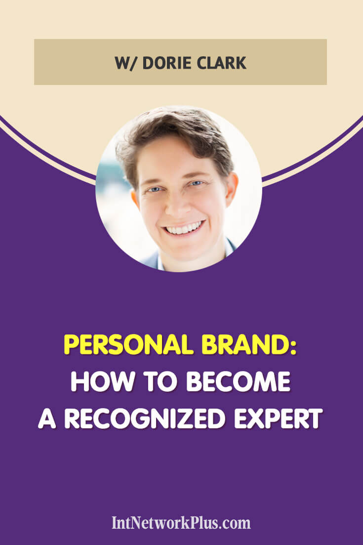 Learn how to build your Personal Brand and become a recognized expert. Interview with Dorie Clark via @MarinaBarayeva #personalbrand #business #smallbusiness #smallbiz #entrepreneur #entrepreneurship #businesstips #marketing#creativeentrepreneur #creativebusiness #mompreneur #womaninbiz #ladyboss