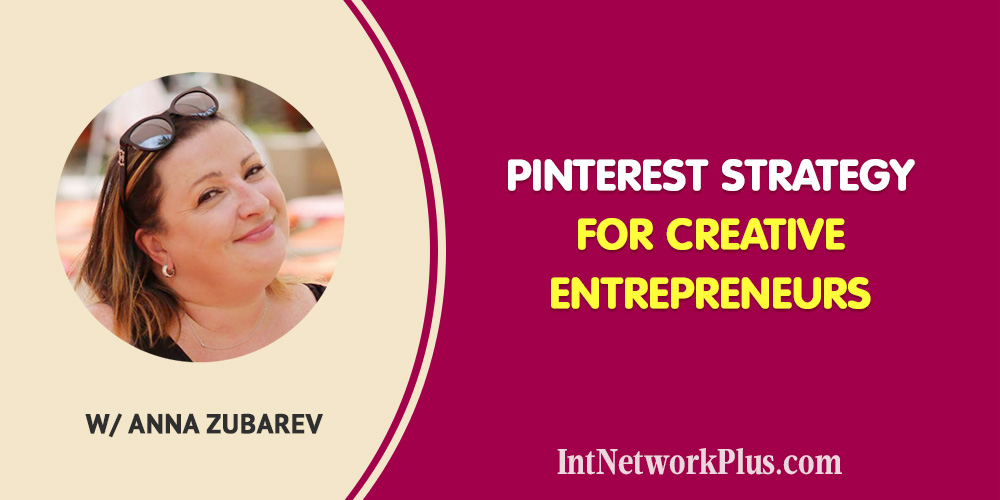 Get more traffic to your blog with this Pinterest strategy for creative entrepreneurs with Anna Zubarev