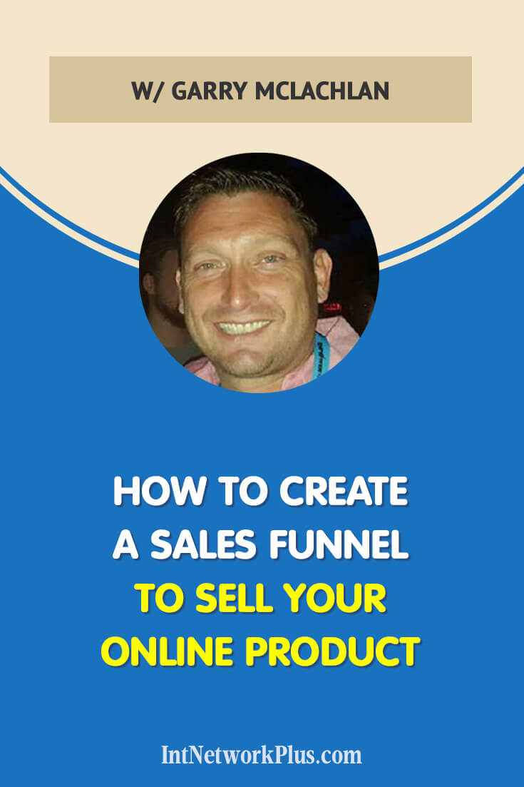 Learn more about how to create a sales funnel to sell your online product with Garry Mclachlan via @MarinaBarayeva #blogging #contentmarketing #bloggingtips #business #smallbusiness #smallbiz #entrepreneur #entrepreneurship #businesstips #marketing#creativeentrepreneur #creativebusiness #mompreneur #womaninbiz #ladyboss