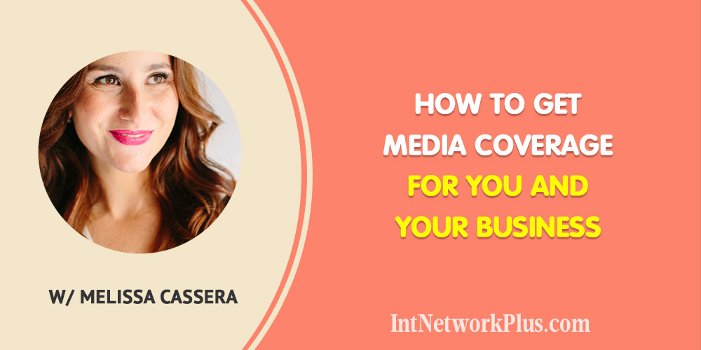Getting the online and offline media coverage can grow your brand tremendously. Here are the tips on how to get media coverage for you and your business with Melissa Cassera