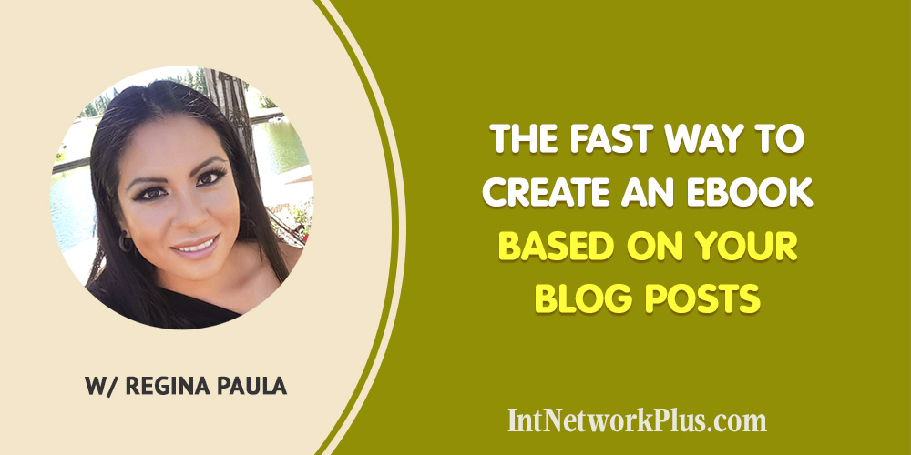 The fast way to create an eBook based on your blog posts. Blogging and content marketing strategy from Regina Paula