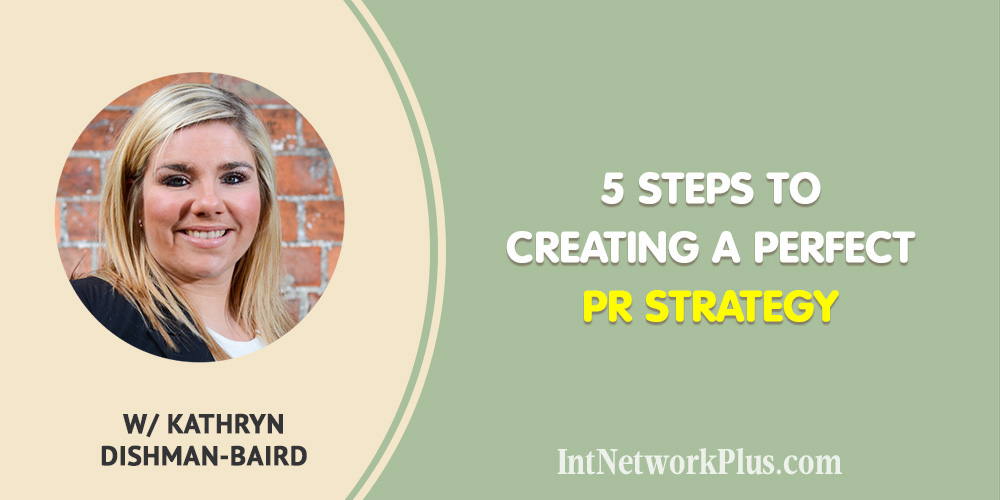 How to Create a Perfect PR Strategy with Kathryn Dishman-Baird