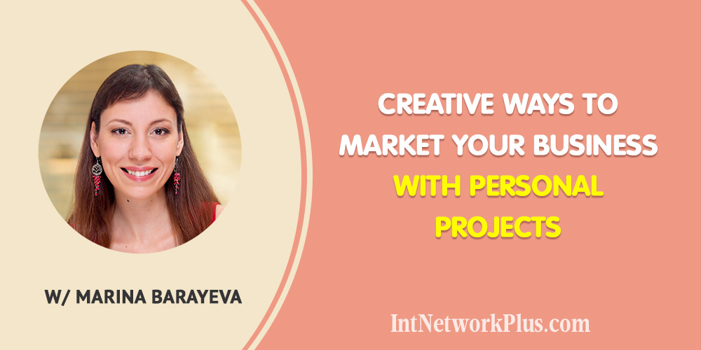 Personal projects are the most exciting ways of marketing your business because first, you pick something that you really want or like doing, and then you make it outstanding