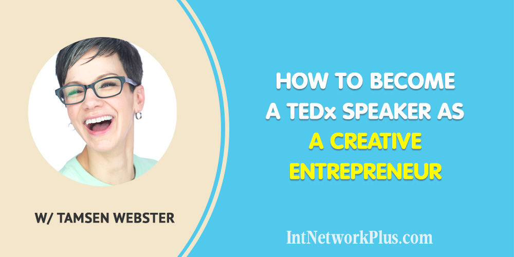 How to Become A TEDx Speaker as a Creative Entrepreneur with Tamsen Webster