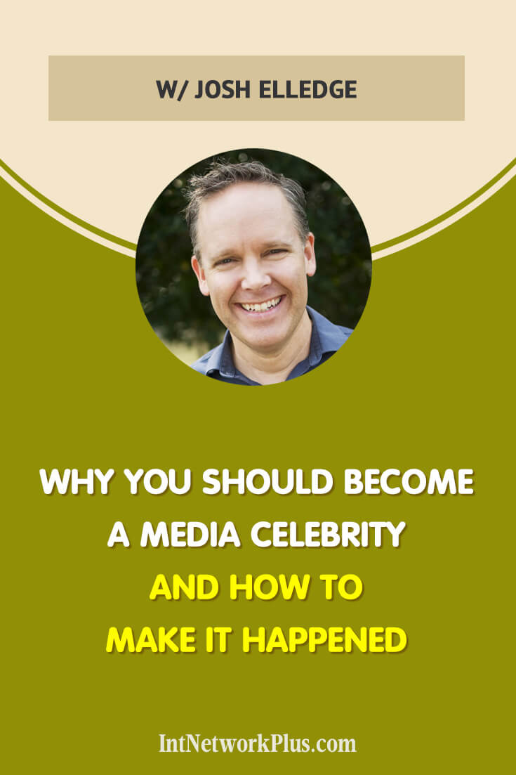Why You Should Become a Media Celebrity and How to Make It Happened