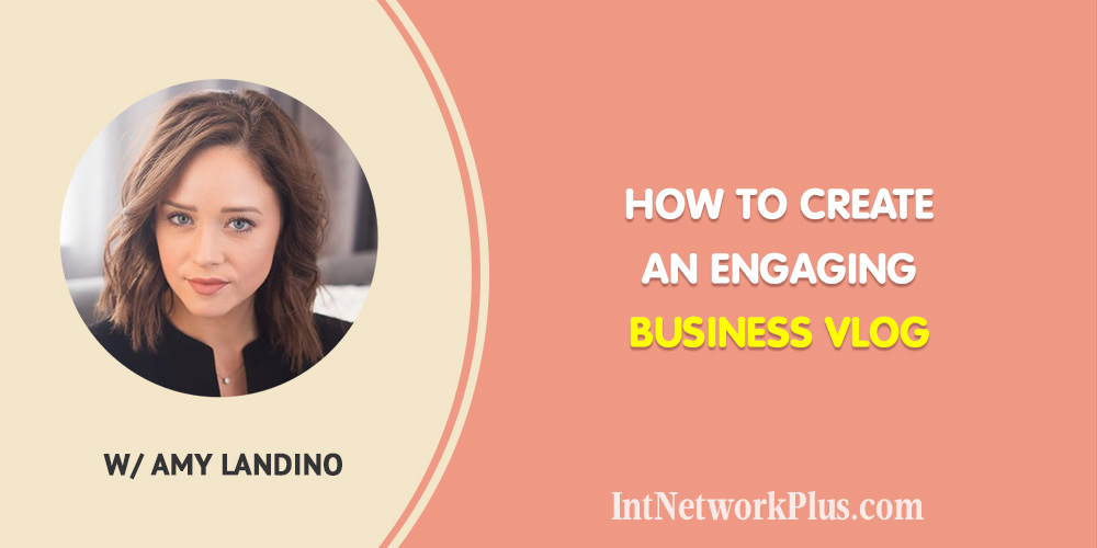 How to Create an Engaging Business Vlog