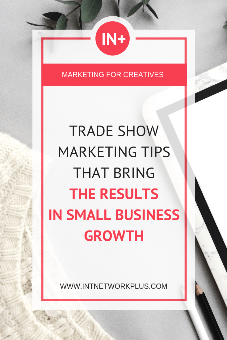 Participating in the trade show isn't cheap, so you want to make sure that it will bring you maximum outcome. Check these trade show marketing tips that bring the results in small business growth. You'll know how to pick the right trade show, set up the booth, tricks on how to communicate with the clients and more. #tradeshow #business #smallbusiness #smallbiz #entrepreneur #businesstips #marketing #creativeentrepreneur #creativebusiness #mompreneur #womeninbusiness #ladyboss
