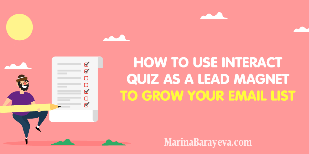 A lead magnet is what you offer to your subscribers in exchange to their email or other contact information. One of the new and interactive ways to attract people is a quiz. Learn how to use Interact quiz as a lead magnet to grow your email list. Via @MarinaBarayeva. #emailmarketing #business #smallbusiness #smallbiz #entrepreneur #entrepreneurship #businesstips #marketing#creativeentrepreneur #creativebusiness #mompreneur #womaninbiz #ladyboss