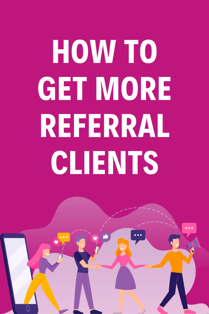 Learn how to get more referrals without even asking for that. You'll know what is and what isn't a referral, how to find people who will refer others to you and how to cultivate those relationships that you won't need even ask about referring new clients to you. It will just happen. #business #smallbusiness #smallbiz #entrepreneur #entrepreneurship #businesstips #marketing #mompreneur #ladyboss